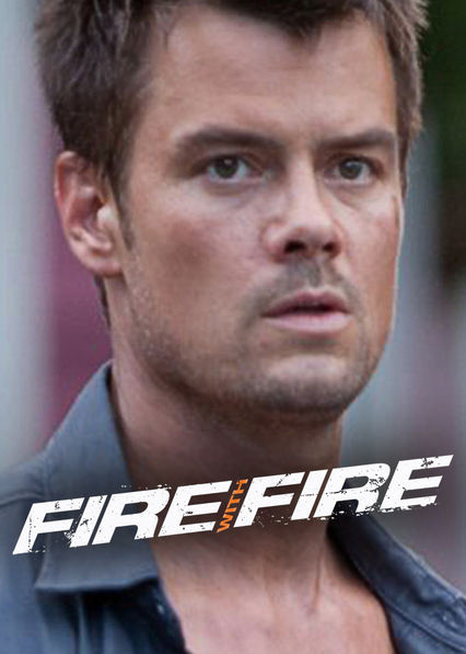 Fire with Fire on Netflix AUS/NZ