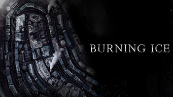 Burning Ice (2017)
