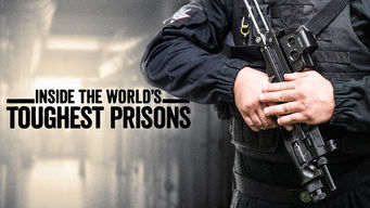 Inside the World's Toughest Prisons (2018)