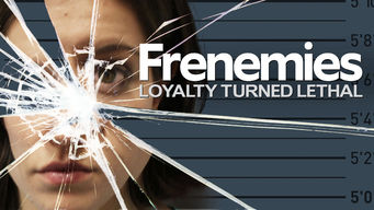 Frenemies: Loyalty Turned Lethal (2014)
