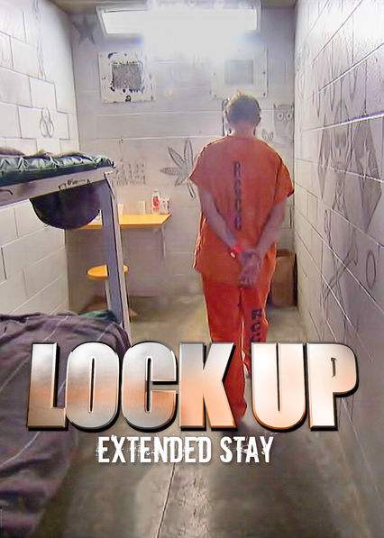 Lockup: Extended Stay on Netflix AUS/NZ