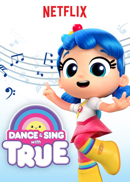 Dance & Sing with True on Netflix AUS/NZ