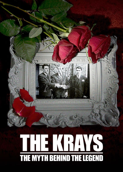The Krays: The Myth Behind the Legend