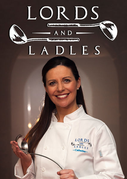 Lords and Ladles on Netflix AUS/NZ