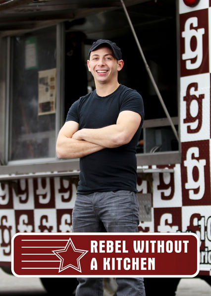 Rebel Without a Kitchen on Netflix AUS/NZ