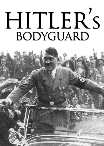 Hitler's Bodyguard on Netflix AUS/NZ