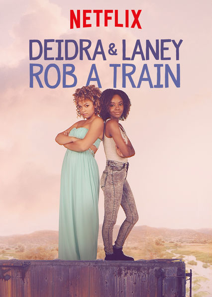 Deidra and Laney Rob a Train