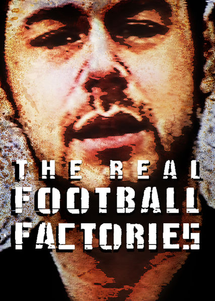 Is The Real Football Factories Available To Watch On Netflix In