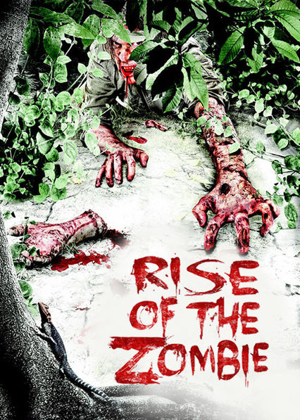 Rise of the Zombie on Netflix AUS/NZ