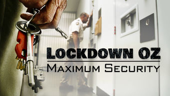Lockdown Oz: Maximum Security (2008)