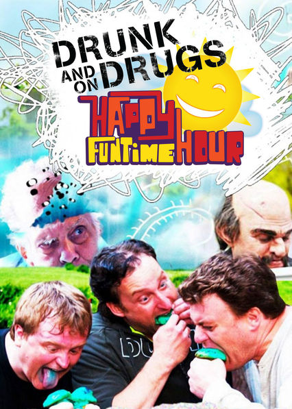 The Drunk and on Drugs Happy Funtime Hour on Netflix AUS/NZ